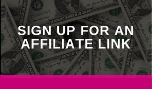 Sign up for an affilate link